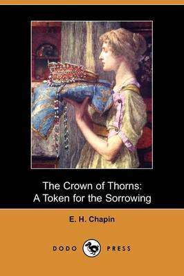 The Crown of Thorns: A Token for the Sorrowing (Dodo Press)