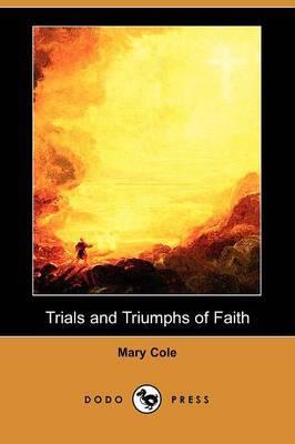 Trials and Triumphs of Faith (Dodo Press)
