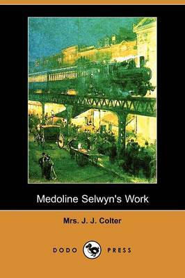 Medoline Selwyn's Work (Dodo Press)
