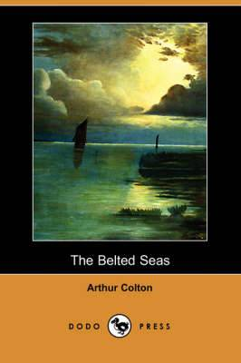 The Belted Seas (Dodo Press)