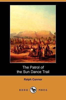 The Patrol of the Sun Dance Trail (Dodo Press)