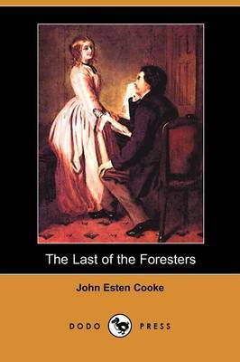 The Last of the Foresters (Dodo Press)