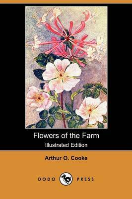 Flowers of the Farm (Illustrated Edition) (Dodo Press)