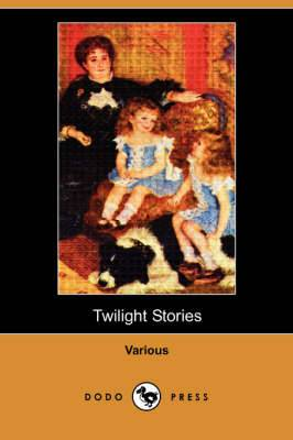 Twilight Stories (Dodo Press)