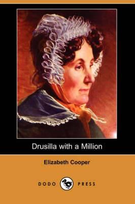 Drusilla with a Million (Dodo Press)