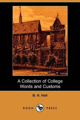 A Collection of College Words and Customs (Dodo Press)
