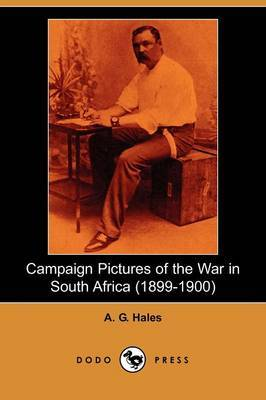 Campaign Pictures of the War in South Africa (1899-1900) Letters from the Front (Dodo Press)