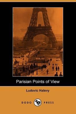 Parisian Points of View (Dodo Press)