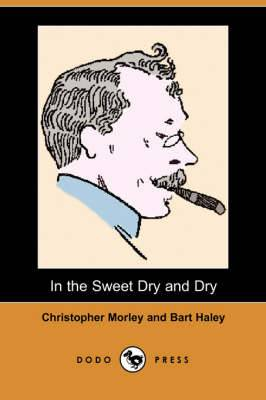 In the Sweet Dry and Dry (Dodo Press)