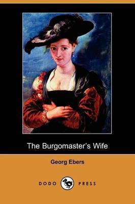 The Burgomaster's Wife (Dodo Press)
