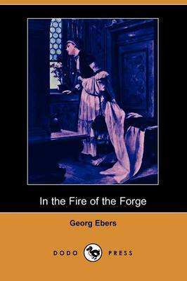 In the Fire of the Forge (Dodo Press)