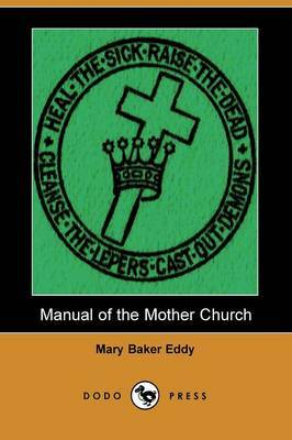 Manual of the Mother Church (Dodo Press)