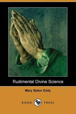 Rudimental Divine Science (Dodo Press)