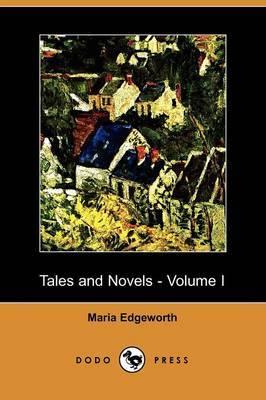 Tales and Novels - Volume I (Dodo Press)