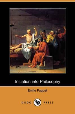 Initiation Into Philosophy (Dodo Press)