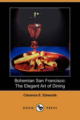 Bohemian San Francisco: The Elegant Art of Dining