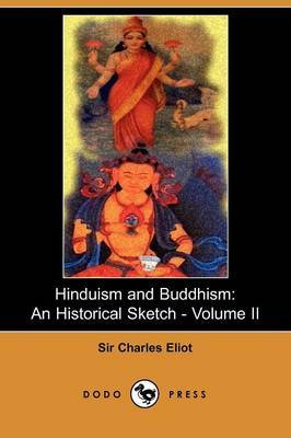 Hinduism and Buddhism, Volume 2: An Historical Sketch