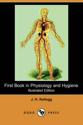 First Book in Physiology and Hygiene Illustrated Edition) (Dodo Press)