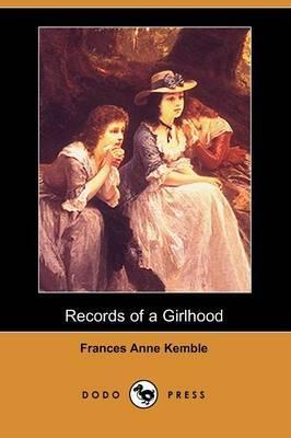 Records of a Girlhood (Dodo Press)