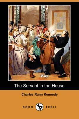 The Servant in the House (Dodo Press)