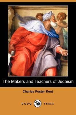 The Makers and Teachers of Judaism (Dodo Press)