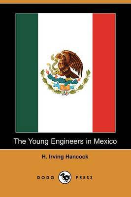 The Young Engineers in Mexico (Dodo Press)