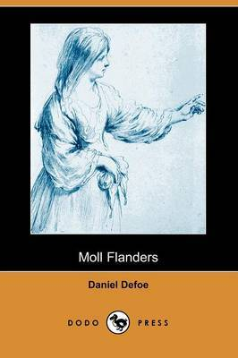 The Fortunes and Misfortunes of the Famous Moll Flanders (Dodo Press)