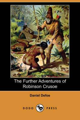 The Further Adventures of Robinson Crusoe (Dodo Press)