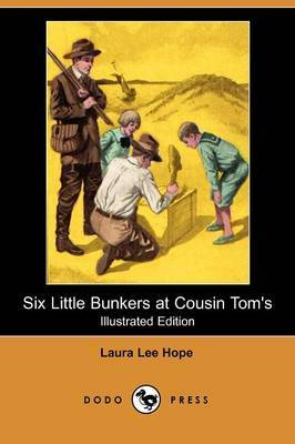 Six Little Bunkers at Cousin Tom's (Illustrated Edition) (Dodo Press)