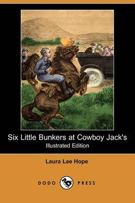 Six Little Bunkers at Cowboy Jack's (Illustrated Edition) (Dodo Press)