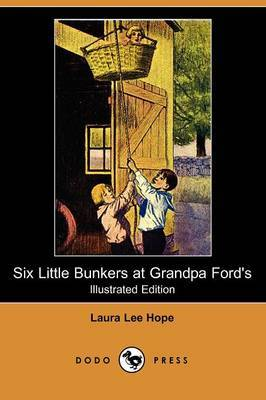Six Little Bunkers at Grandpa Ford's (Illustrated Edition) (Dodo Press)