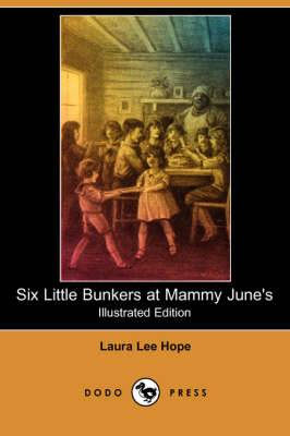 Six Little Bunkers at Mammy June's (Illustrated Edition) (Dodo Press)