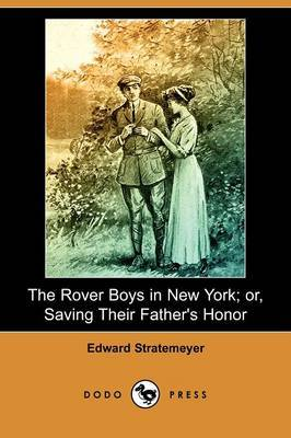 The Rover Boys in New York; Or, Saving Their Father's Honor (Dodo Press)