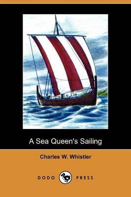 A Sea Queen's Sailing (Dodo Press)