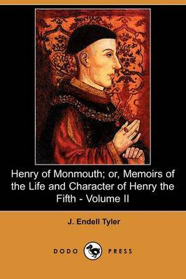 Henry of Monmouth; Or, Memoirs of the Life and Character of Henry the Fifth - Volume II (Dodo Press)