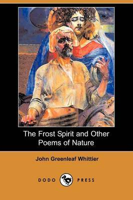The Frost Spirit and Other Poems of Nature (Dodo Press)