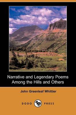 Narrative and Legendary Poems Among the Hills and Others (Dodo Press)