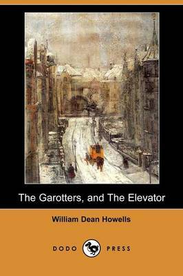 The Garotters, and the Elevator (Dodo Press)