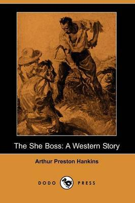 The She Boss: A Western Story (Dodo Press)
