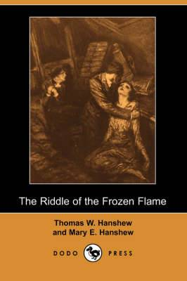 The Riddle of the Frozen Flame (Dodo Press)