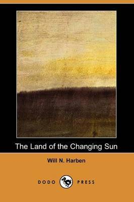 The Land of the Changing Sun (Dodo Press)