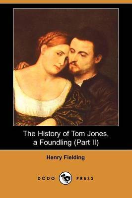 The History of Tom Jones, a Foundling (Part II) (Dodo Press)