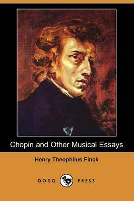 Chopin and Other Musical Essays (Dodo Press)