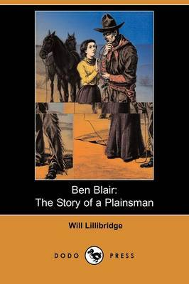 Ben Blair: The Story of a Plainsman (Dodo Press)