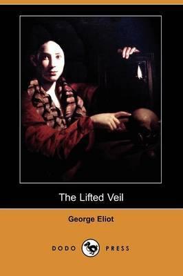 The Lifted Veil (Dodo Press)