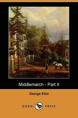 Middlemarch - Part II (Dodo Press)