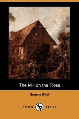 The Mill on the Floss (Dodo Press)