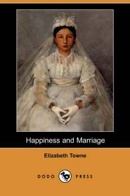 Happiness and Marriage (Dodo Press)