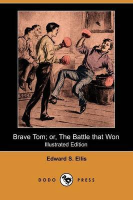 Brave Tom; Or, the Battle That Won (Illustrated Edition) (Dodo Press)