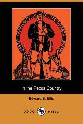In the Pecos Country (Dodo Press)